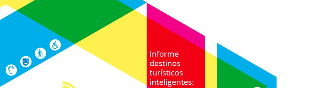 Participamos en el Informe destinos turísticos inteligentes: construyendo el futuro